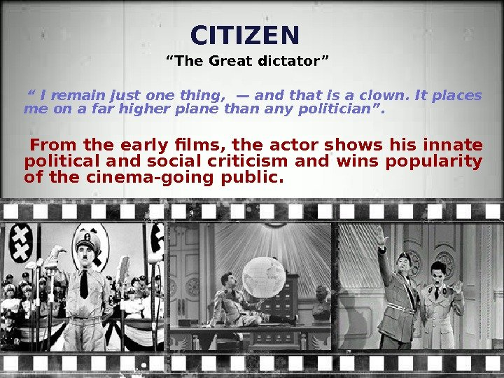 "CITIZEN "" The Great dictator""  "" I remain just one thing, — and that is"