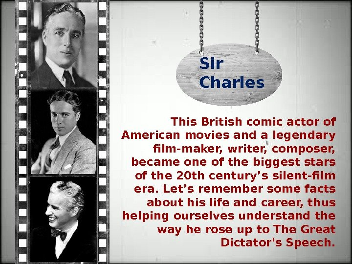 This British comic actor of American movies and a legendary film-maker, writer, composer,  became