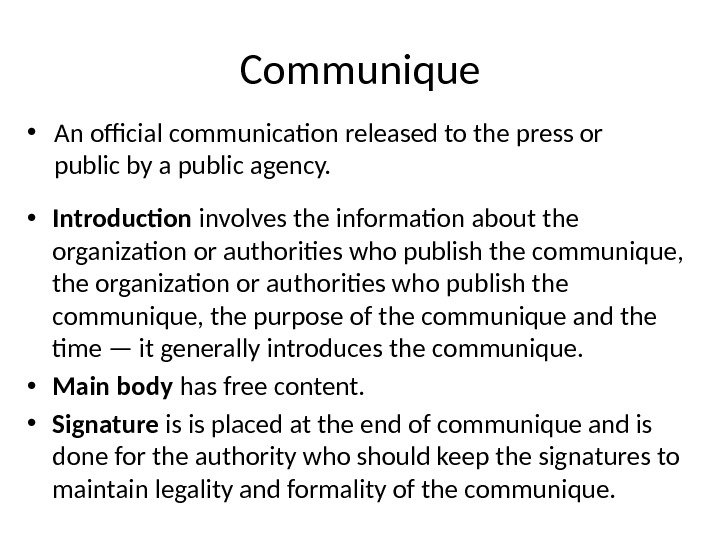 Communique • An official communication released to the press or public by a public agency.