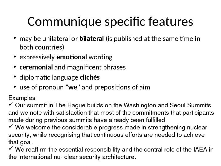 Communique specific features • may be unilateral or bilateral (is published at the same time in