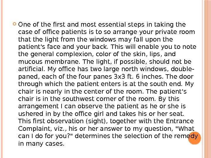 One of the first and most essential steps in taking the case of office patients