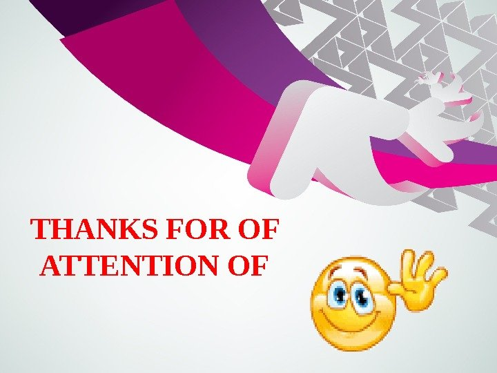 THANKS FOR OF ATTENTION OF