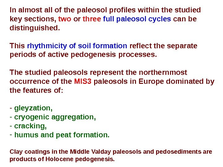 In almost all of the paleosol profiles within the studied key sections,  two