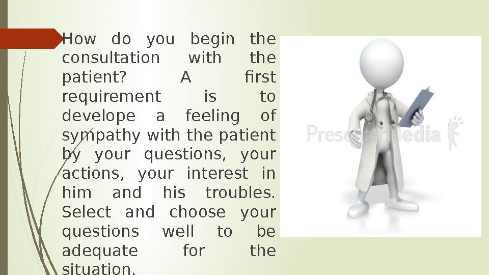 How do you begin the consultation with the patient?  A first requirement is to