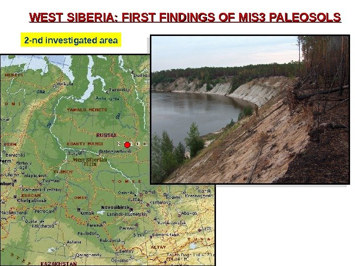 WEST SIBERIA: FIRST FINDINGS OF MIS 3 PALEOSOLS 2 -nd investigated area