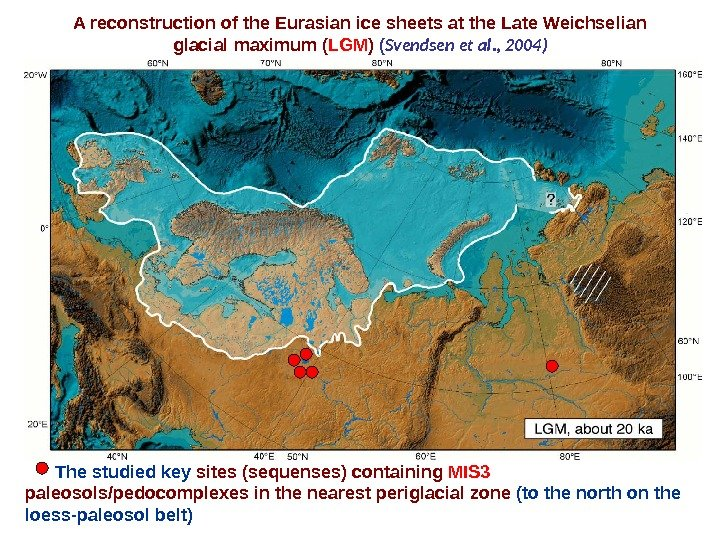 A reconstruction of the Eurasian ice sheets at the Late Weichselian glacial maximum ( LGM )