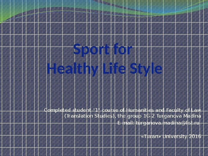 Sport for Healthy Life Style Completed student 1 course of Humanities and Faculty of Law (Translation