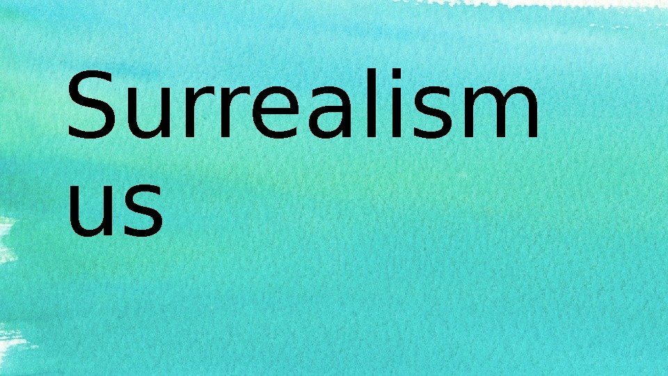 Surrealism us