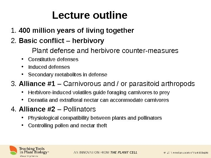 Lecture outline 1.  400 million years of living together 2.  Basic conflict – herbivory
