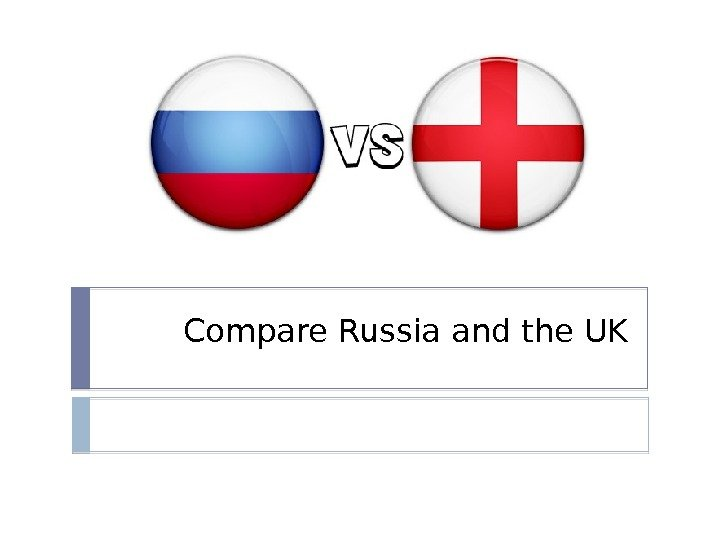 Compare Russia and the UK