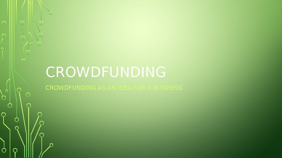 CROWDFUNDING AS AN IDEA FOR A BUSINESS