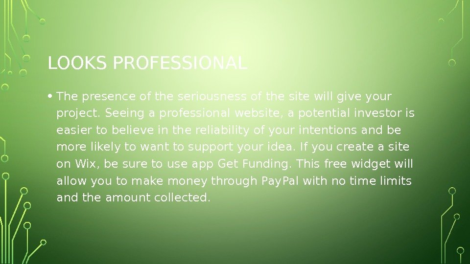 LOOKS PROFESSIONAL • The presence of the seriousness of the site will give your project. Seeing