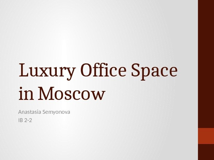 Luxury Office Space in Moscow Anastasia Semyonova IB 2 -2