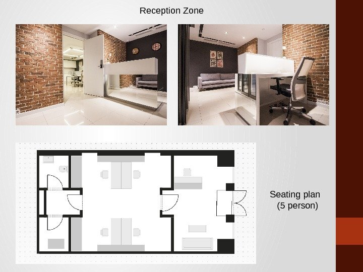 Reception Zone Seating plan  (5 person)
