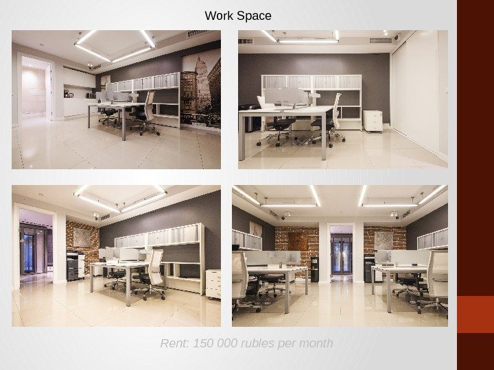 Work Space Rent: 150 000 rubles per month