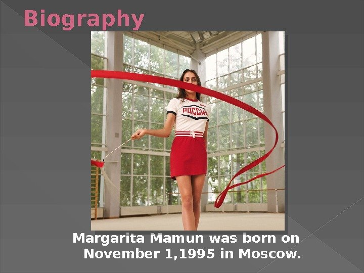 Biography Margarita Mamun was born on November 1, 1995 in Moscow.