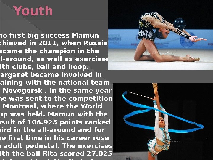 Youth The first big success Mamun achieved in 2011, when Russia became the champion in the