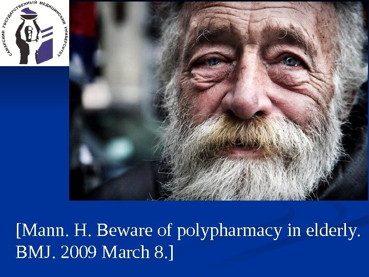 [Mann. H. Beware of polypharmacy in elderly.  BMJ. 2009 March 8. ]
