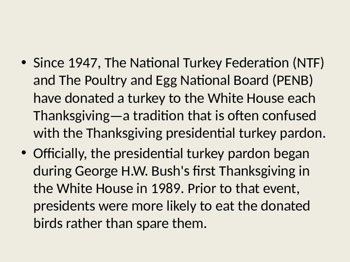 • Since 1947, The National Turkey Federation (NTF) and The Poultry and Egg National Board