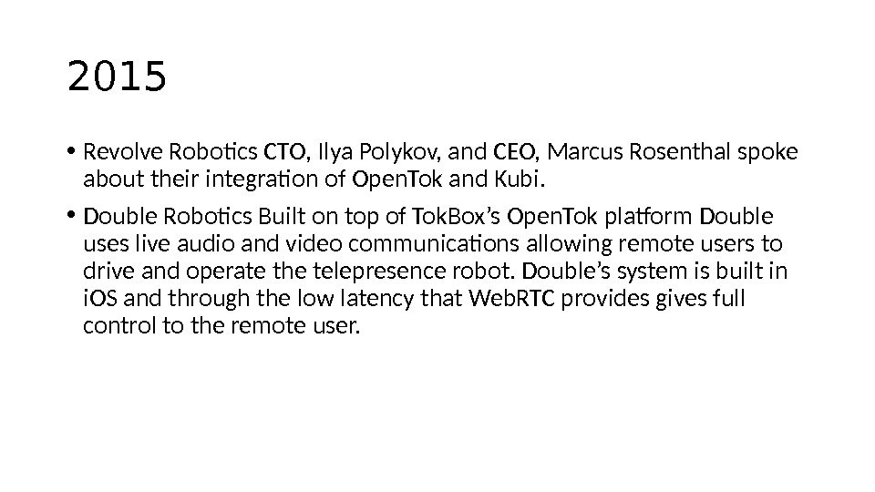 2015 • Revolve Robotics CTO, Ilya Polykov, and CEO, Marcus Rosenthal spoke about their integration of