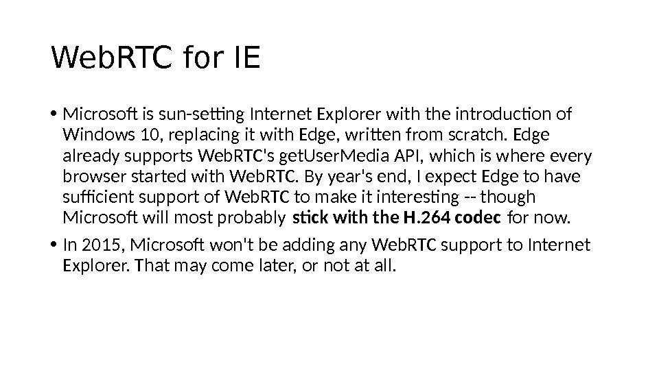 Web. RTC for IE • Microsoft is sun-setting Internet Explorer with the introduction of Windows 10,
