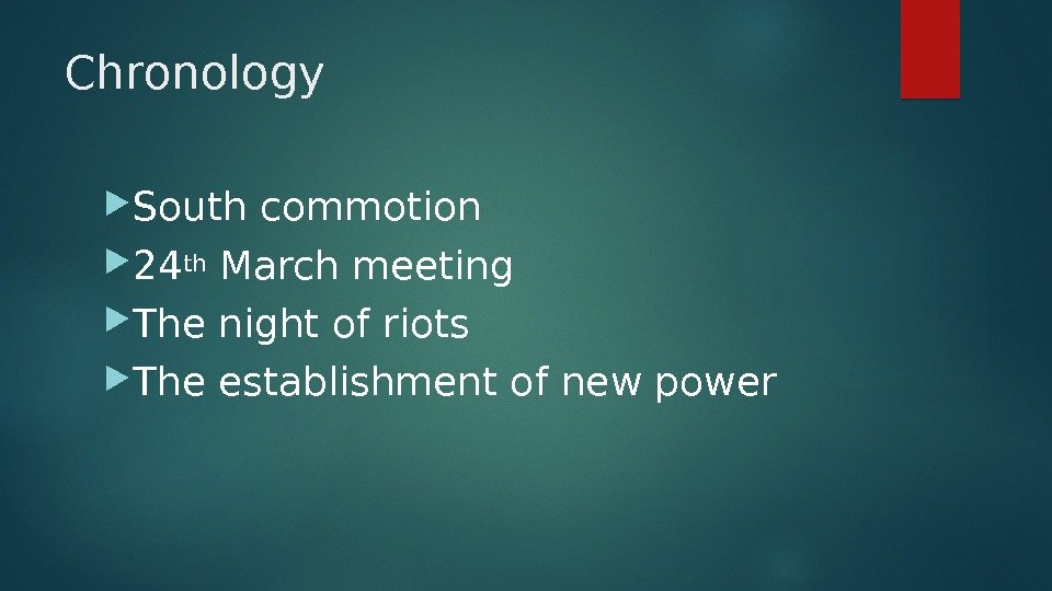 Chronology South commotion 24 th March meeting The night of riots The establishment of new power