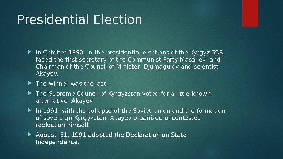Presidential Election  in October 1990, in the presidential elections of the Kyrgyz SSR faced the