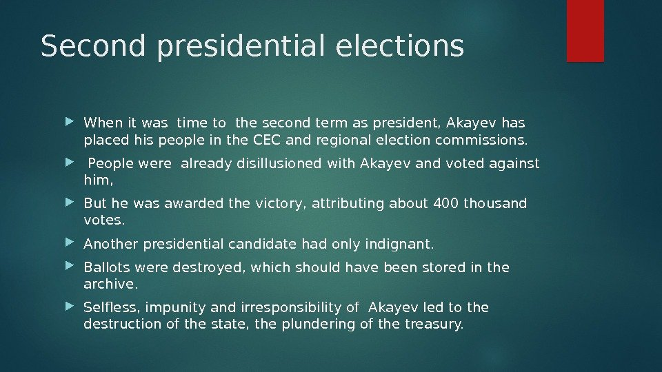 Second presidential elections  When it was time to the second term as president, Akayev has