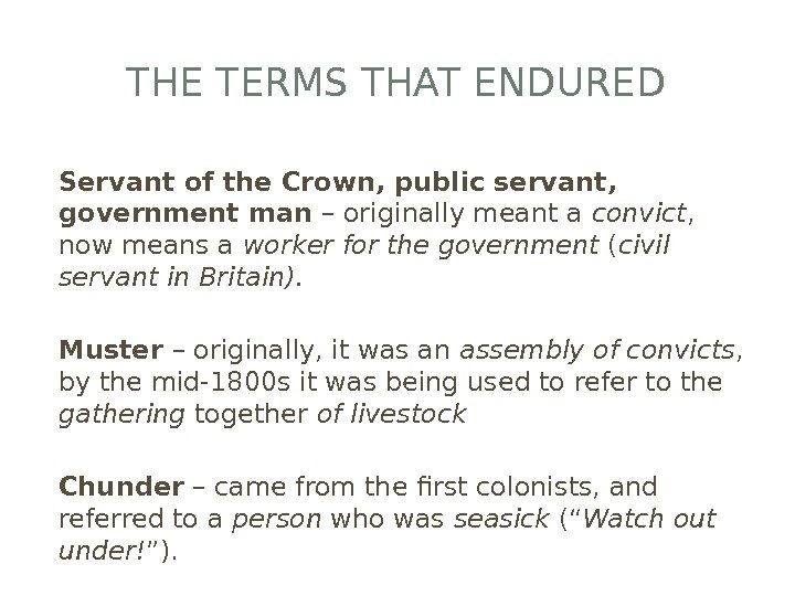 THE TERMS THAT ENDURED Servant of the Crown, public servant,  government man – originally meant