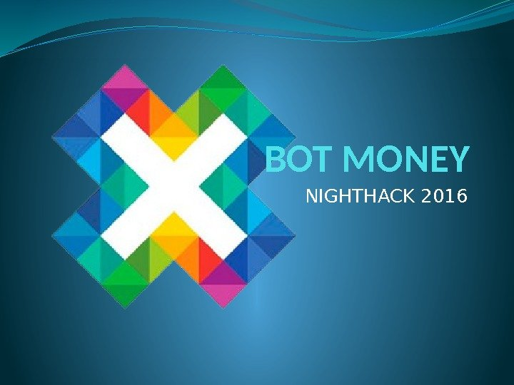 BOT MONEY NIGHTHACK 2016