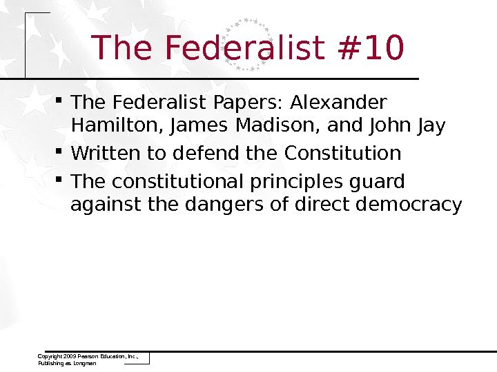The Federalist #10 The Federalist Papers: Alexander Hamilton, James Madison, and John Jay Written to defend