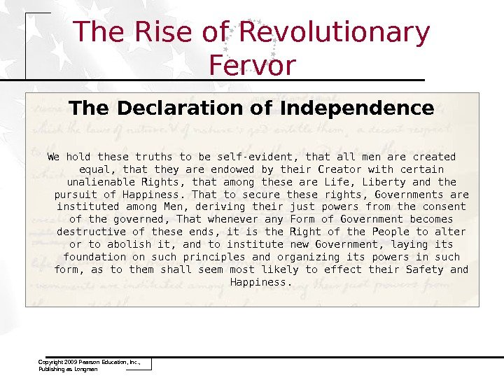 Copyright 2009 Pearson Education, Inc. ,  Publishing as Longman The Rise of Revolutionary Fervor The
