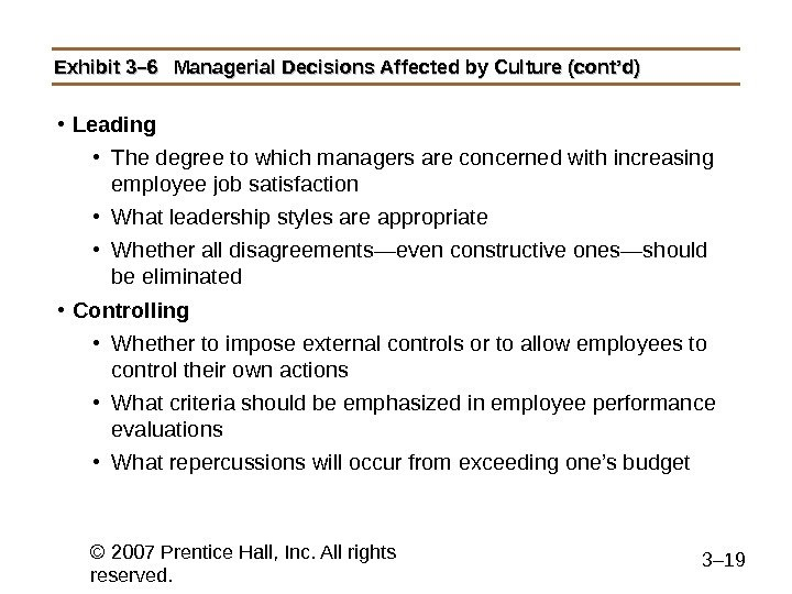 © 2007 Prentice Hall, Inc. All rights reserved. 3– 19 Exhibit 3– 6 Managerial Decisions Affected