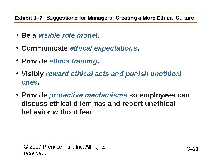 © 2007 Prentice Hall, Inc. All rights reserved. 3– 21 Exhibit 3– 7 Suggestions for Managers: