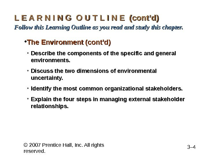 © 2007 Prentice Hall, Inc. All rights reserved. 3– 4 L E A R N I