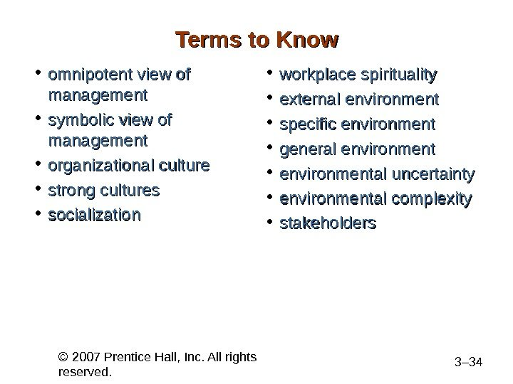 © 2007 Prentice Hall, Inc. All rights reserved. 3– 34 Terms to Know • omnipotent view