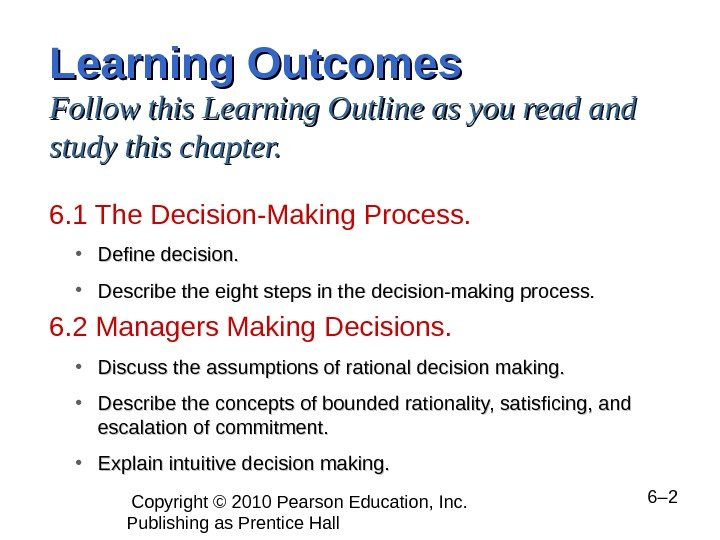 Copyright © 2010 Pearson Education, Inc.  Publishing as Prentice Hall  6– 2 Learning