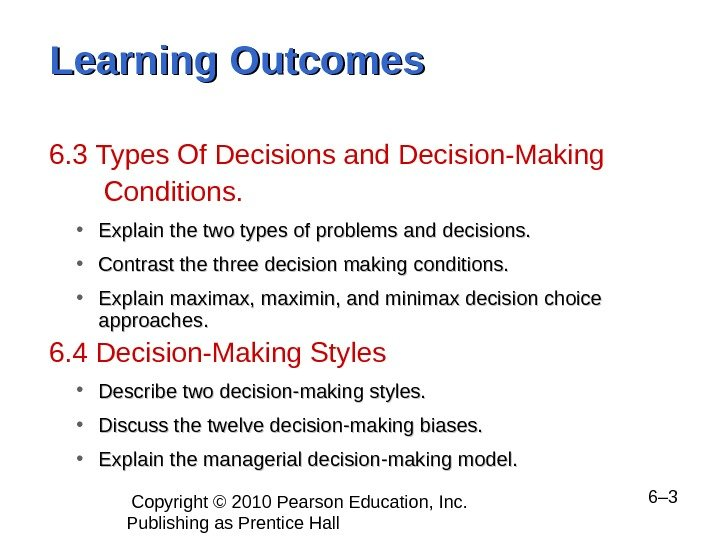 Copyright © 2010 Pearson Education, Inc.  Publishing as Prentice Hall  6– 3 Learning
