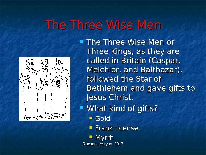 Ruzanna Asryan 2017 The Three Wise Men or Three Kings, as they are called in Britain