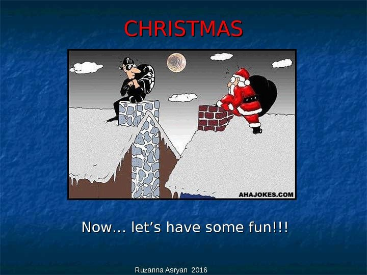 Ruzanna Asryan 2016 CHRISTMAS Now… let's have some fun!!!