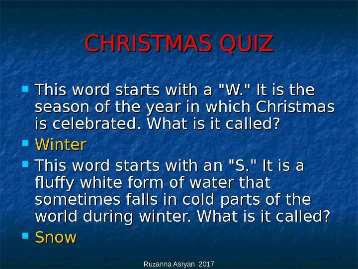 Ruzanna Asryan 2017 CHRISTMAS QUIZ This word starts with a W.  It is the season