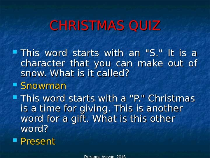 Ruzanna Asryan 2016 CHRISTMAS QUIZ This word starts with an S.  It is a character