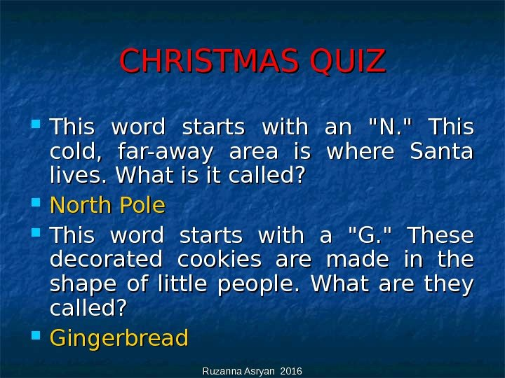 Ruzanna Asryan 2016 CHRISTMAS QUIZ This word starts with an N.  This cold,  far-away