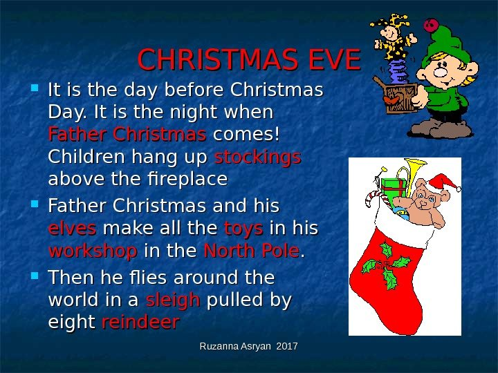 Ruzanna Asryan 2017 CHRISTMAS EVE It is the day before Christmas Day. It is the night