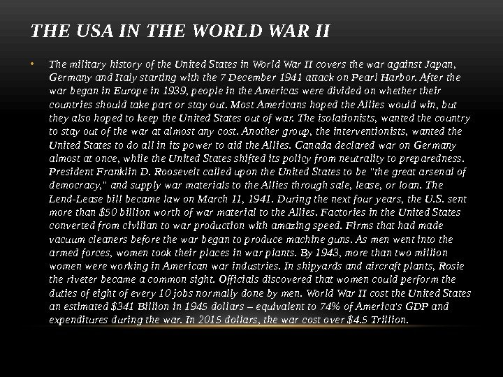 THE USA IN THE WORLD WAR II • The military history of the United States in