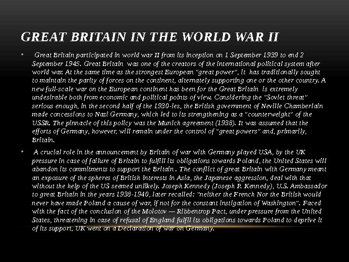 GREAT BRITAIN IN THE WORLD WAR II •  Great Britain participated in world war II