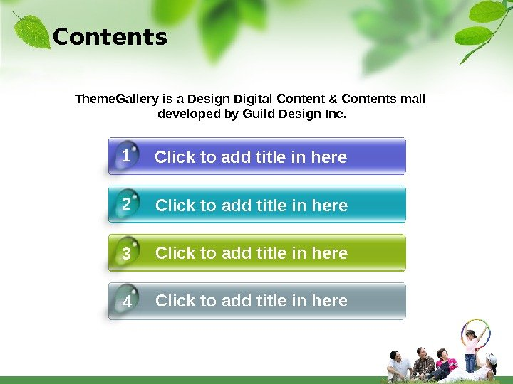 Contents Click to add title in here 41 2 3 Theme. Gallery is a Design Digital