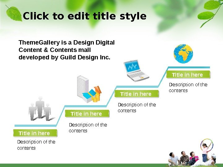 Click to edit title style Title in here. Theme. Gallery is a Design Digital Content &