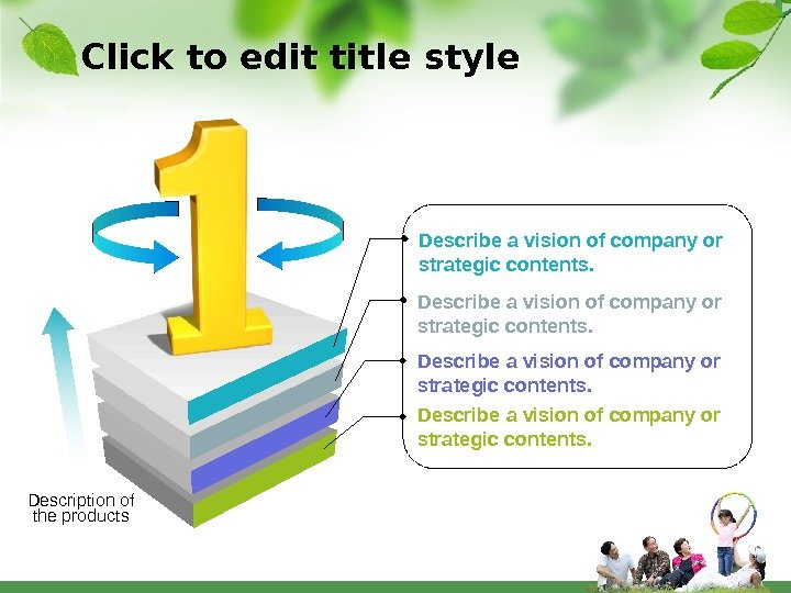 Click to edit title style Describe a vision of company or strategic contents. Description of the