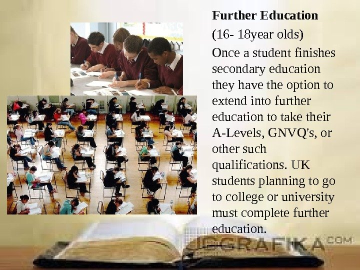 Further Education (16 - 18 year olds) Once a student finishes secondary education they have the